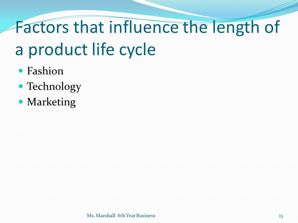 Factors that influence the length of a product life cycle