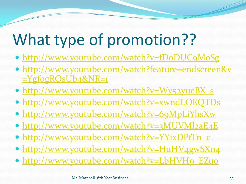 What type of promotion http://www.youtube.com/watch v=fDoDUC9M0Sg