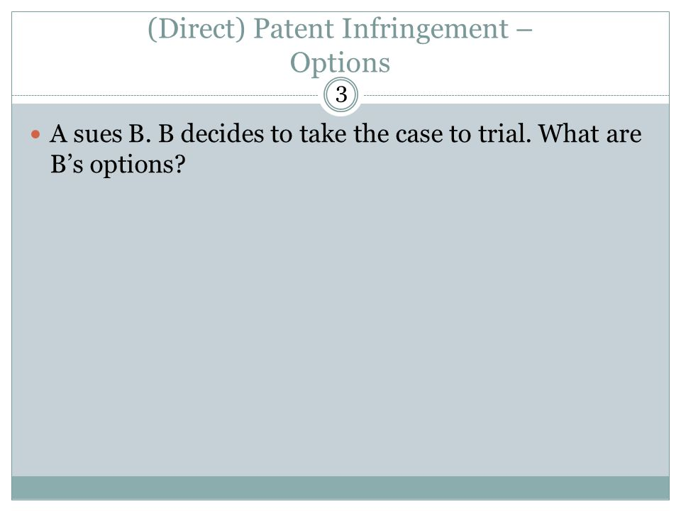 (Direct) Patent Infringement – Options