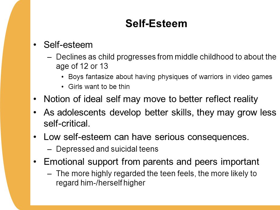 self esteem and adolescence The development of self concept might develop from early childhood through adolescence and self-esteem tends to decline a bit during middle.