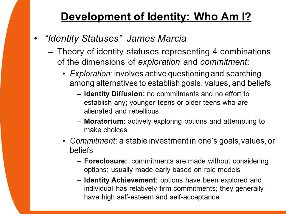 james marcia identity achievement His character was analyzed to see how it is related to james marcia theory of identity statuses his character display identity diffusion, identity foreclosure, identity moratorium, but has not displayed any signs of identity achievement.