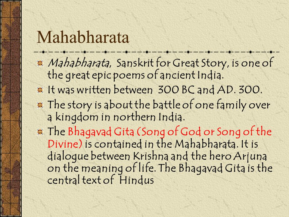 Mahabharata Mahabharata, Sanskrit for Great Story, is one of the great epic poems of ancient India.