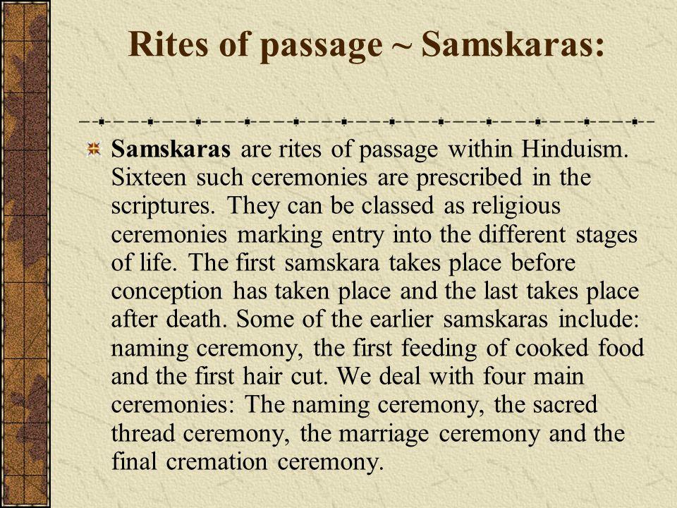 Rites of passage ~ Samskaras: