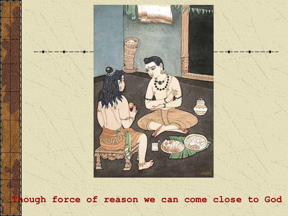 Though force of reason we can come close to God