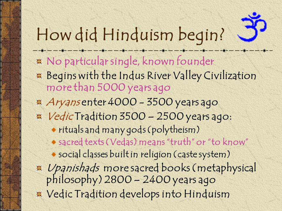 How did Hinduism begin No particular single, known founder