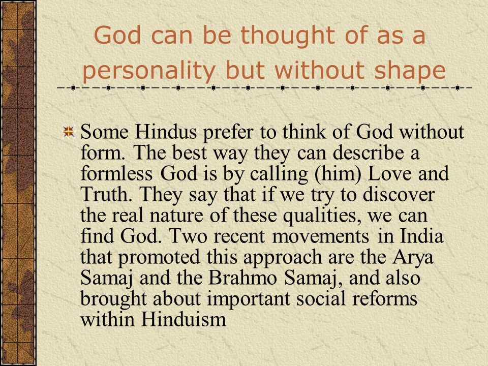 God can be thought of as a personality but without shape