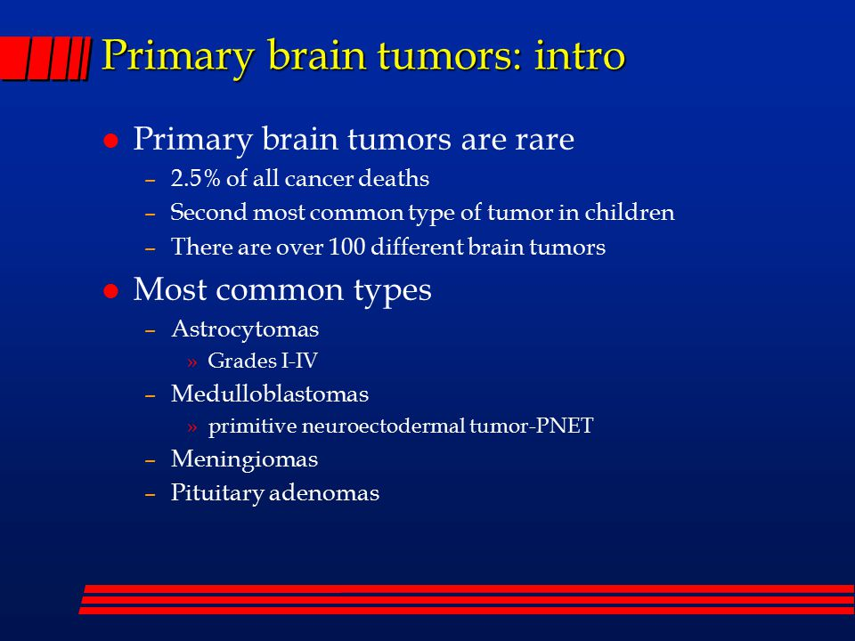 an introduction to the issue of childhood brain tumours A brain tumor is an abnormal growth occurring in any tissue contained within   introduction  the vast majority of medulloblastomas arise sporadically in the  first 2 decades of life, and they are one of the most common brain tumors of  childhood  craniopharyngiomas will cause mass effect symptoms, including  visual loss.