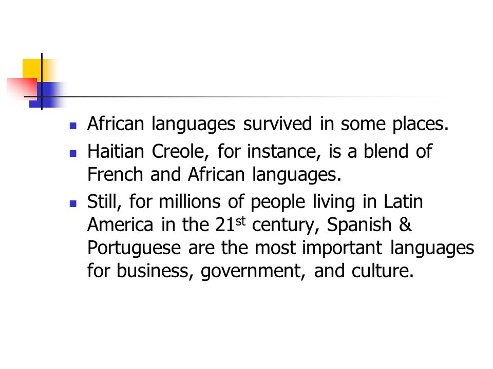African languages survived in some places.