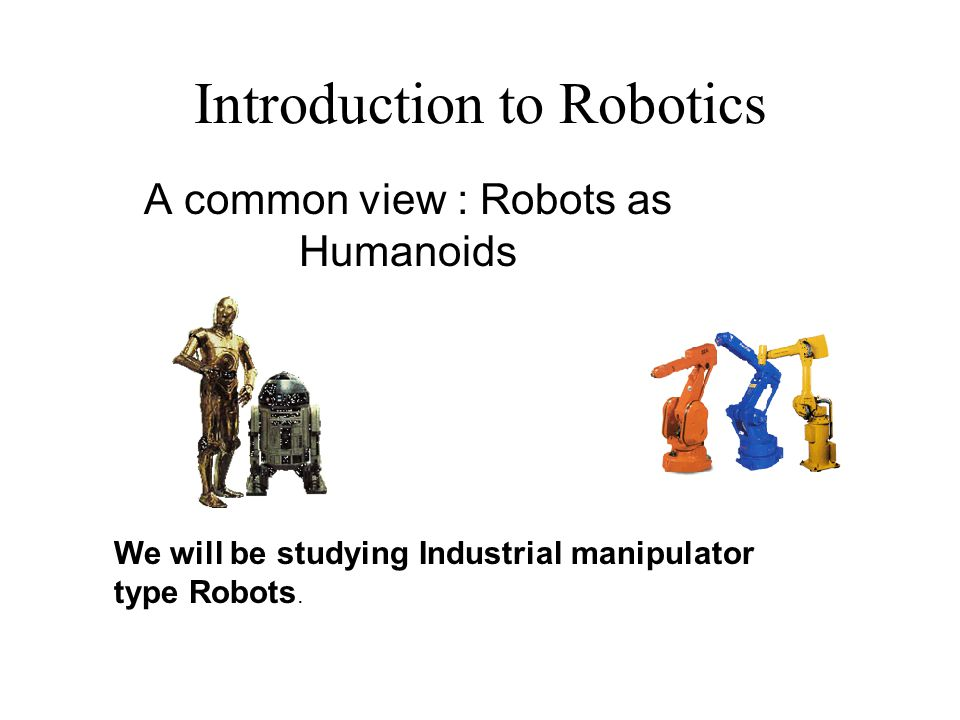 classification of robotics Learn more about the different types of robots used for manufacturing applications.
