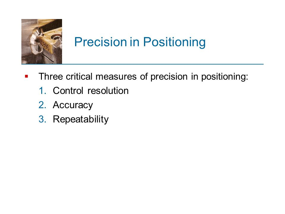 Precision in Positioning
