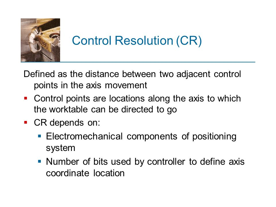 Control Resolution (CR)