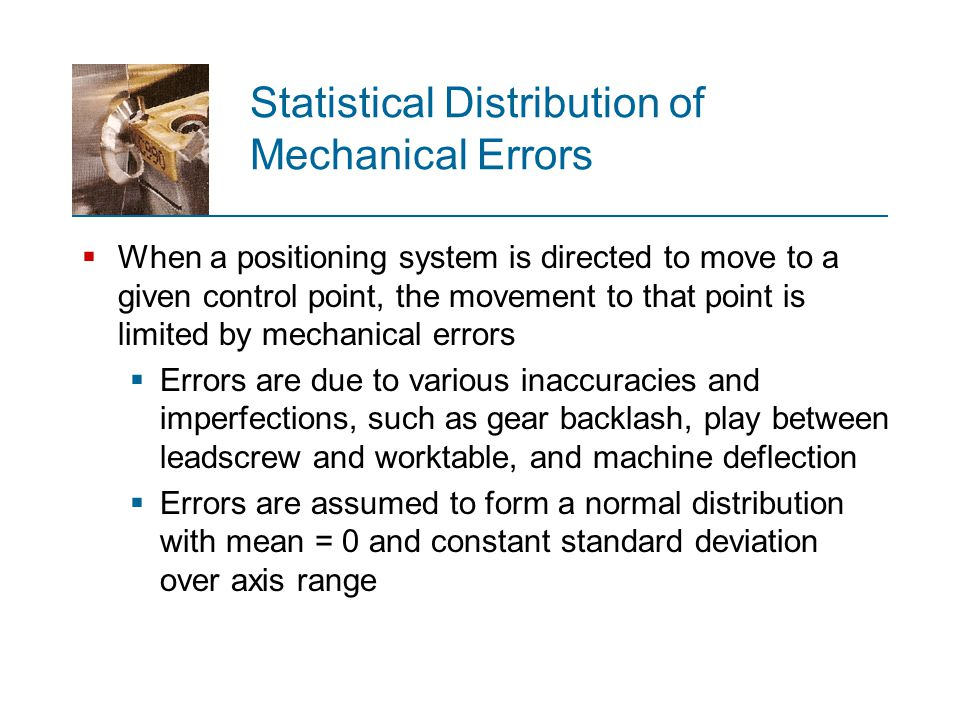 Statistical Distribution of Mechanical Errors