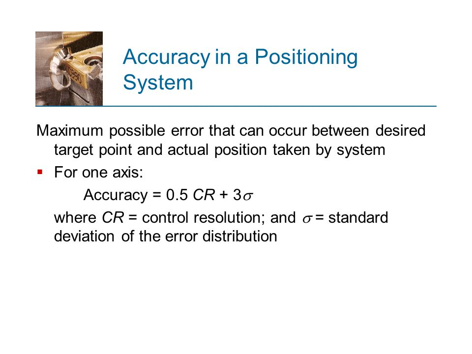 Accuracy in a Positioning System