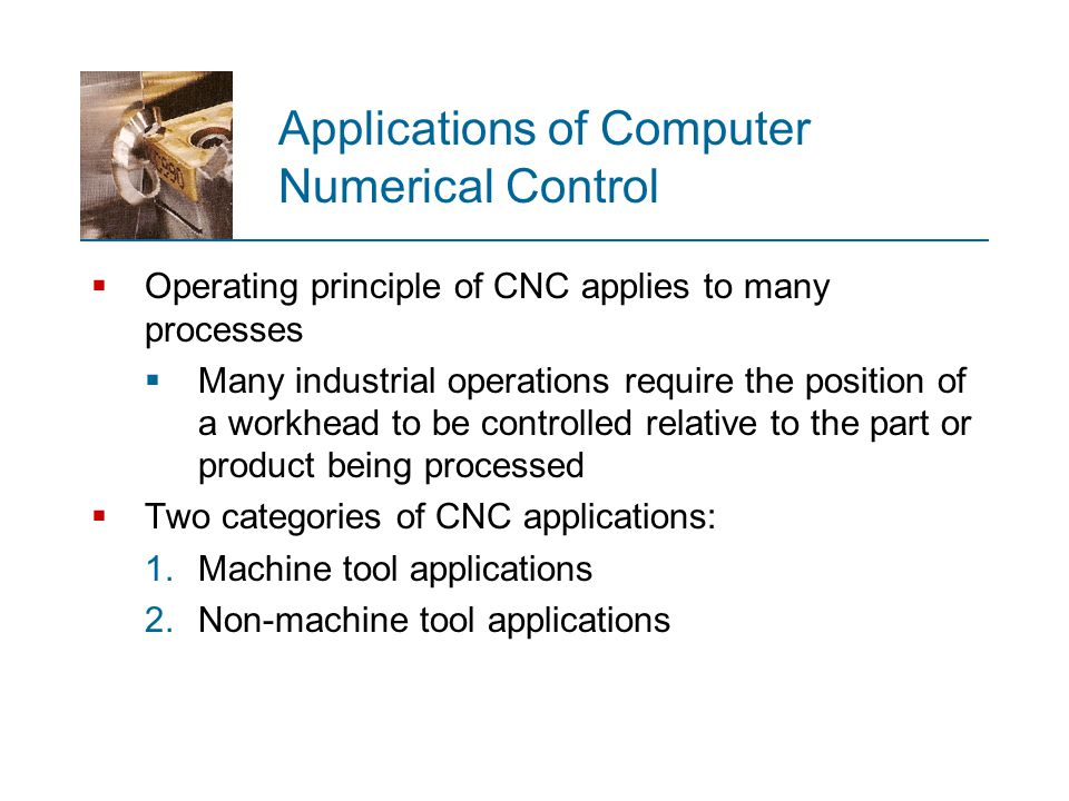 Applications of Computer Numerical Control