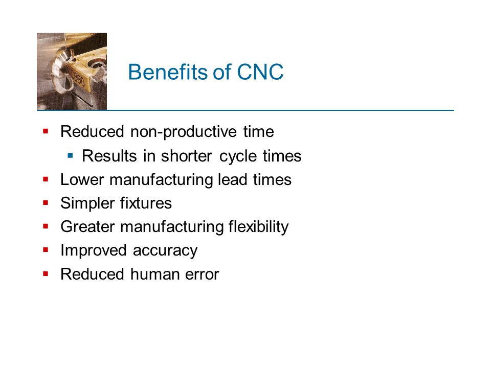 Benefits of CNC Results in shorter cycle times