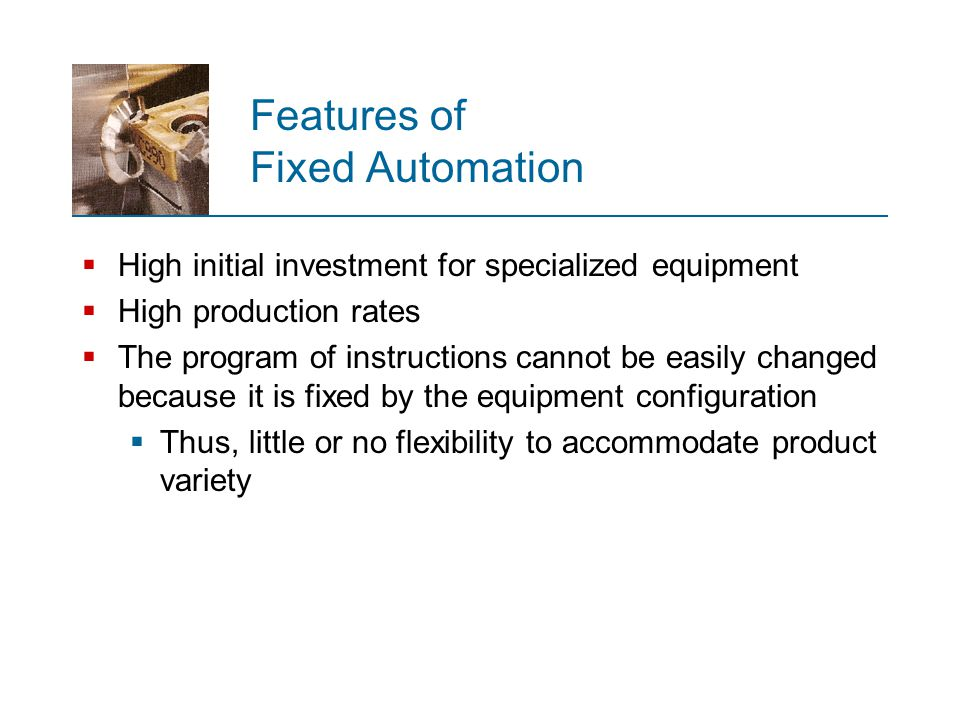 Features of Fixed Automation