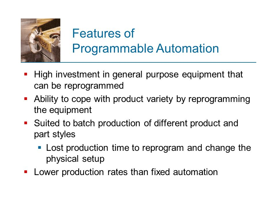 Features of Programmable Automation