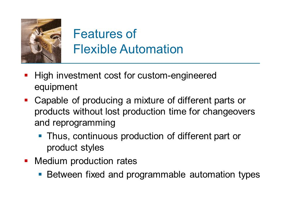 Features of Flexible Automation
