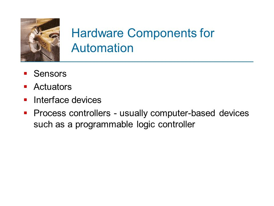 Hardware Components for Automation