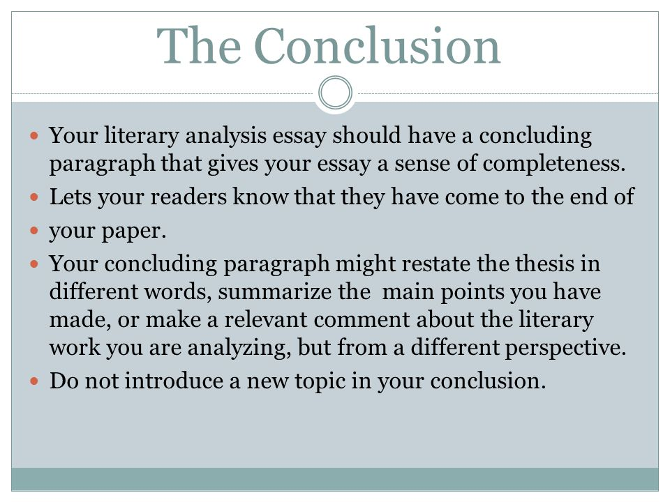literary analysis essay conclusion A guide to writing the literary analysis essay may have after reading your essay the conclusion should do one or more of the the literary work (novel.