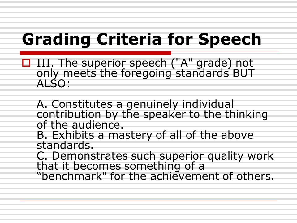 criteria for speech Criteria for evaluating informative speakers note: judges evaluate each performer individually based on the total presentation at the end of the round, performers are ranked in order of the quality of the presentations: best is first, second best is second, and so on.