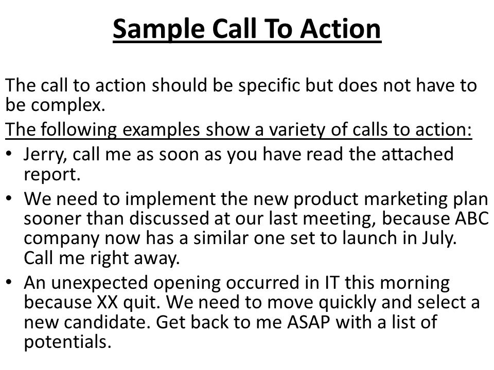 Sample Call To Action The call to action should be specific but does not have to be complex.