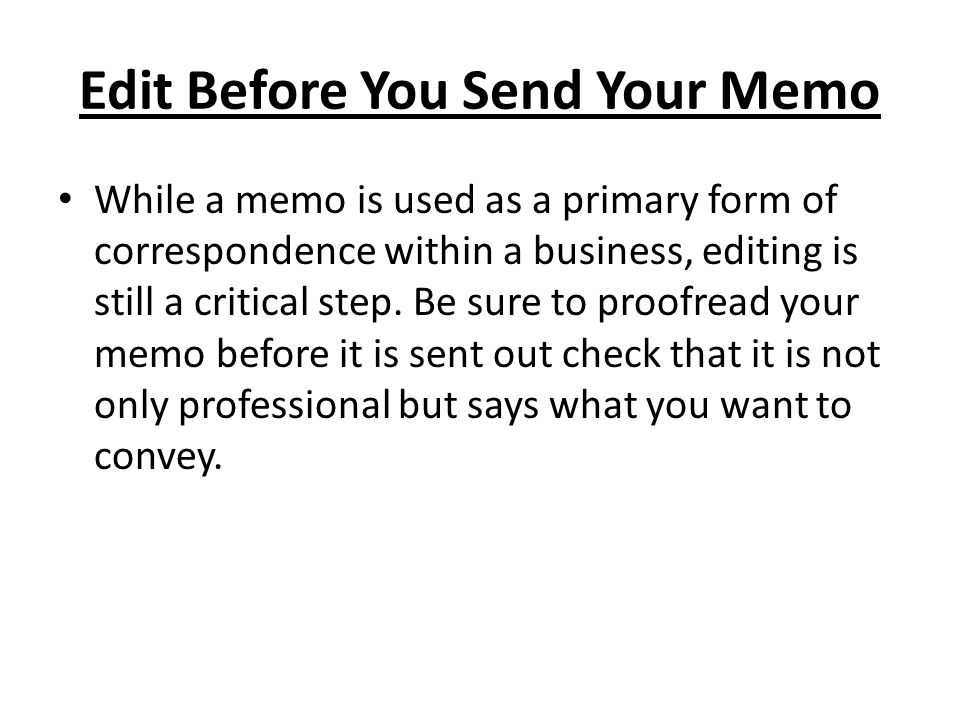 Edit Before You Send Your Memo