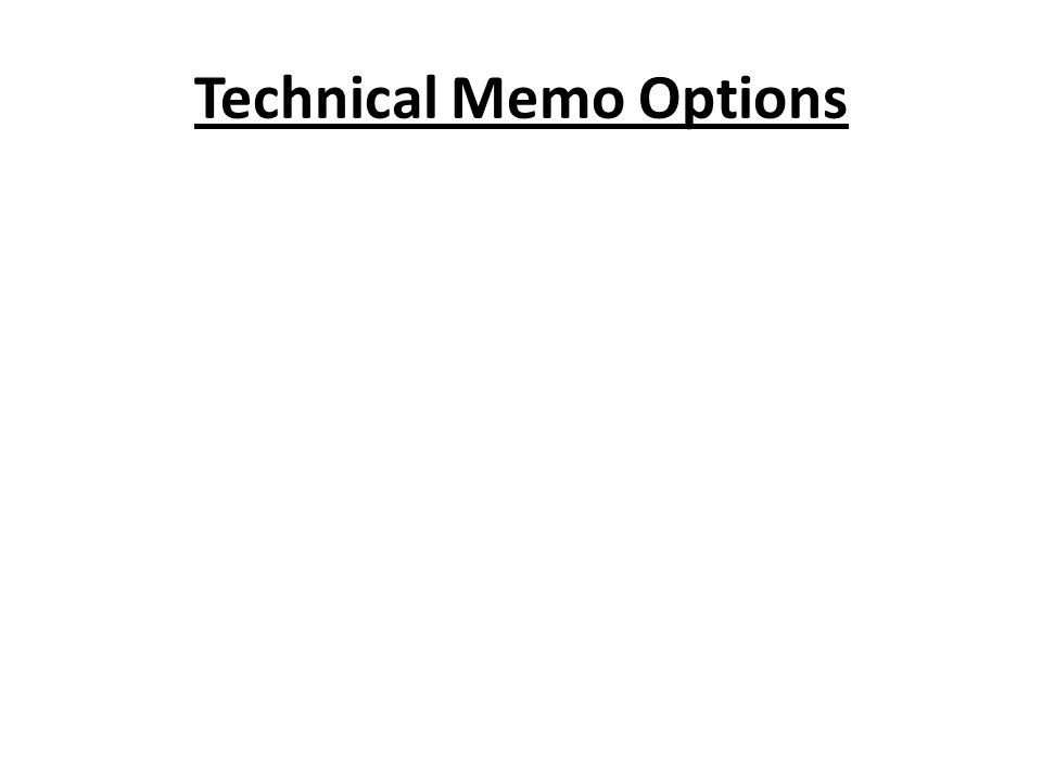 Technical Memo Options