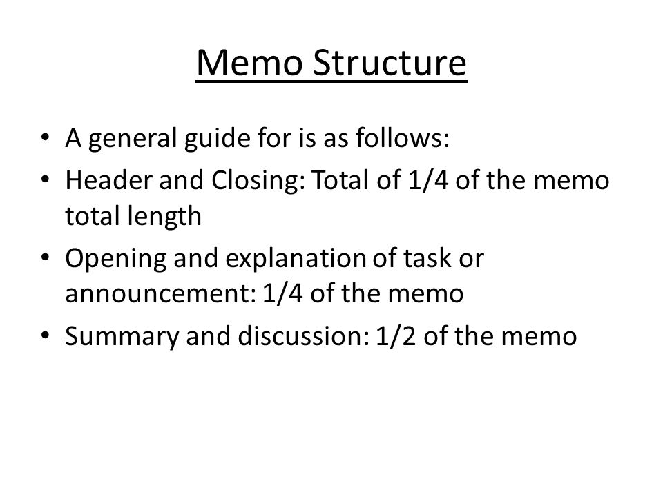 Memo Structure A general guide for is as follows: