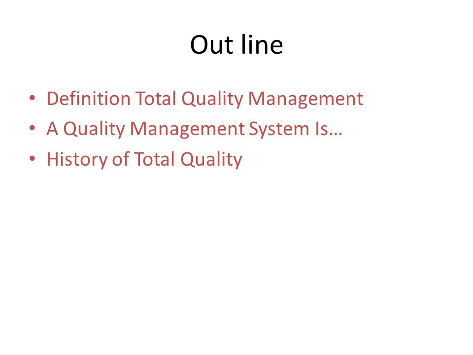 Out line Definition Total Quality Management