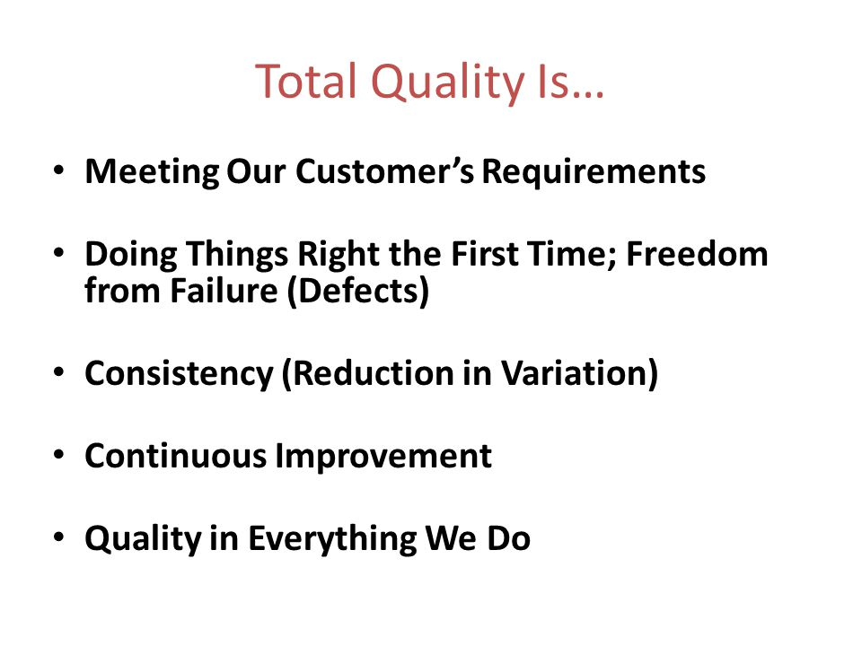 Total Quality Is… Meeting Our Customer's Requirements