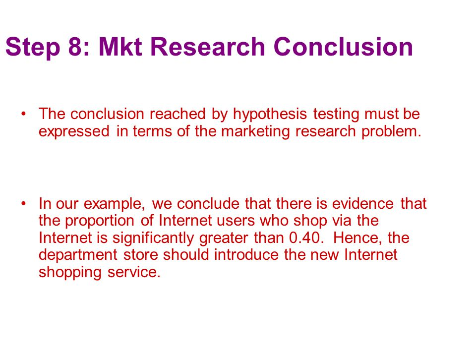 Step 8: Mkt Research Conclusion