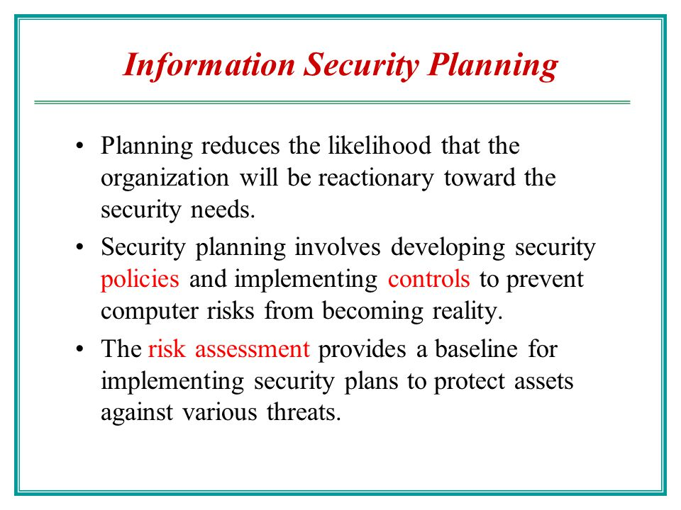 organizational security plan The information security plan is the main document in which the agency  a  document with organizational information security controls for the purpose of.