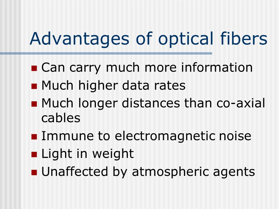 Advantages of optical fibers