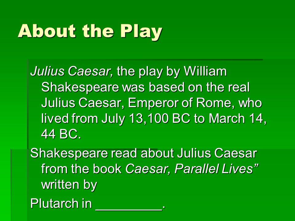 a comparison of shakespeares and plutarchs julius caesar