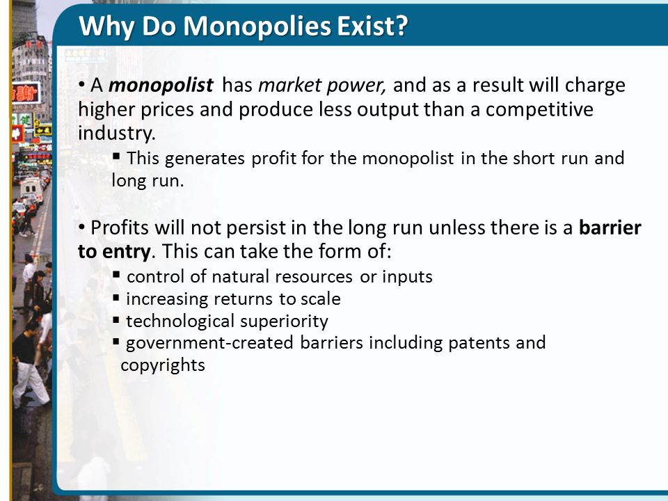 the reasons why natural monopolies exist in the market place Definition of natural monopoly: can supply a market's entire demand for a good or small businesses suffer great losses whenever there is a natural.