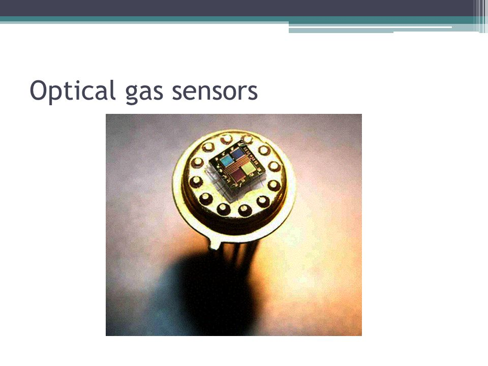 Optical gas sensors Following methods are used :