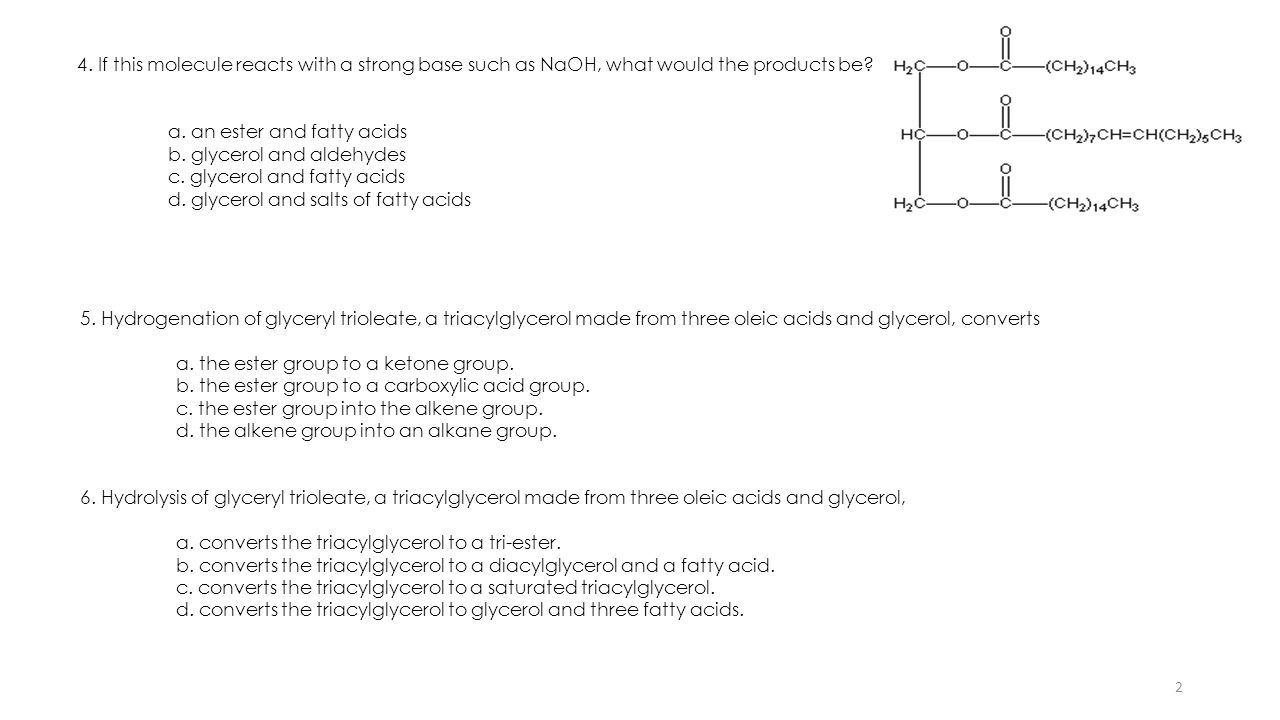 4. If this molecule reacts with a strong base such as NaOH, what would the products be