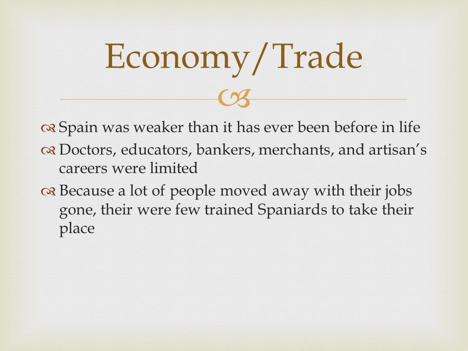Economy/Trade Spain was weaker than it has ever been before in life