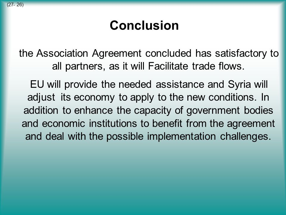 Conclusion the Association Agreement concluded has satisfactory to all partners, as it will Facilitate trade flows.