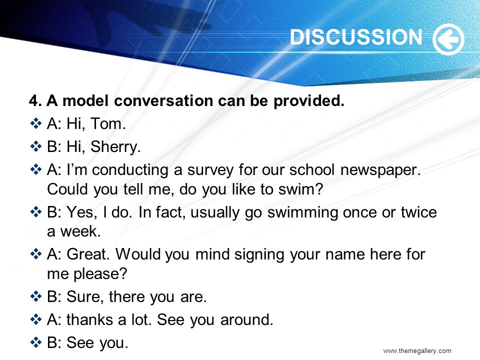 DISCUSSION 4. A model conversation can be provided. A: Hi, Tom.