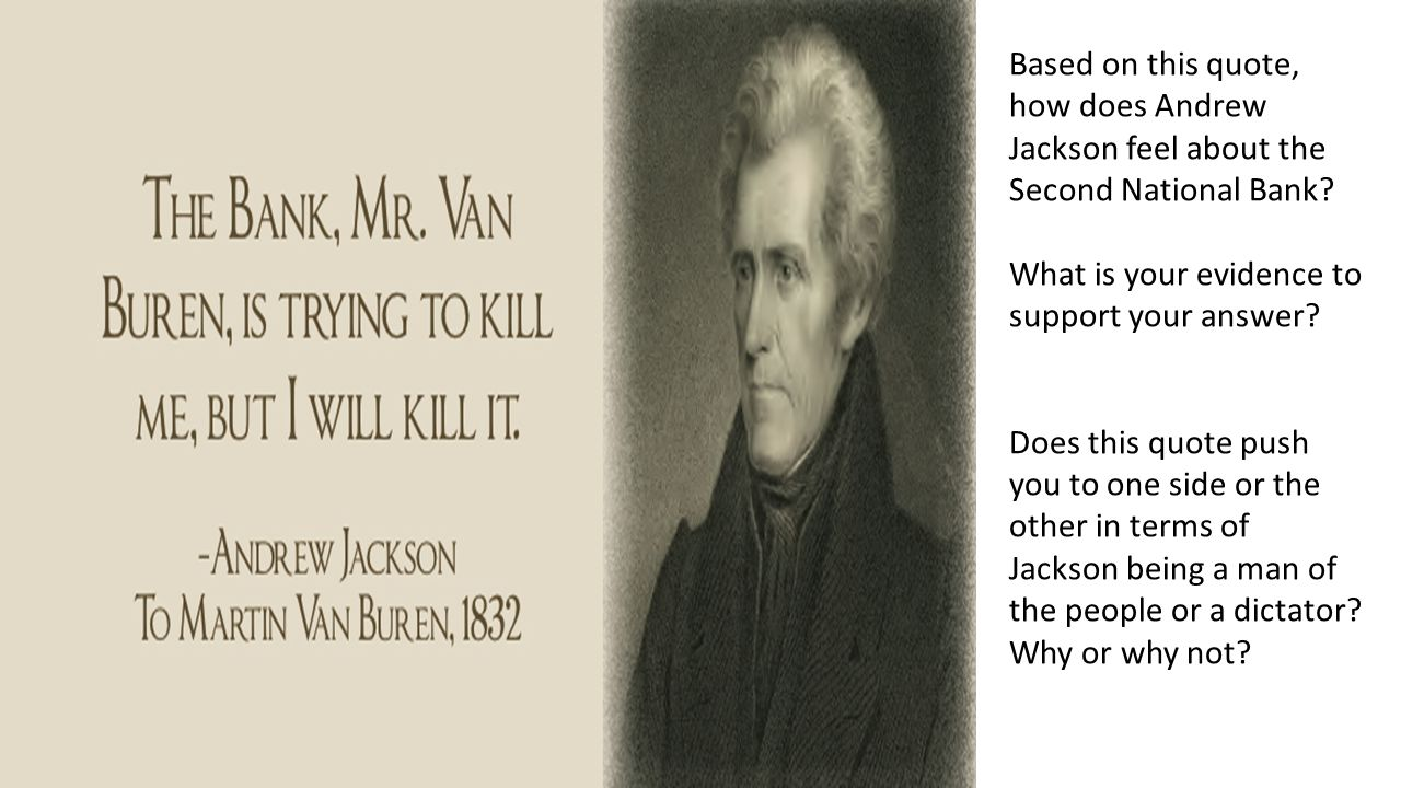 andrew jackson a man of the The presidency of andrew jackson: previous: next: digital history id 3544 the election of 1828 in certain respects, jackson was truly a self-made man.