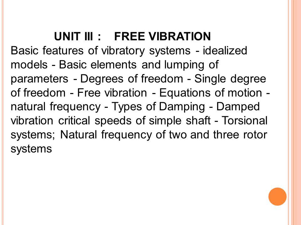 UNIT III : Free Vibration