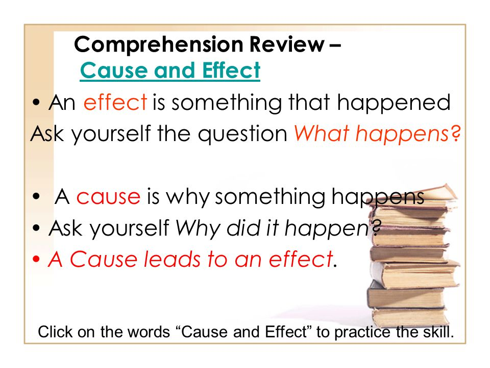Comprehension Review – Cause and Effect