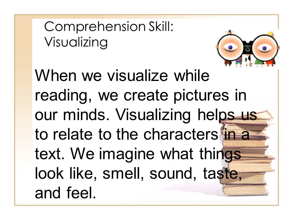 Comprehension Skill: Visualizing