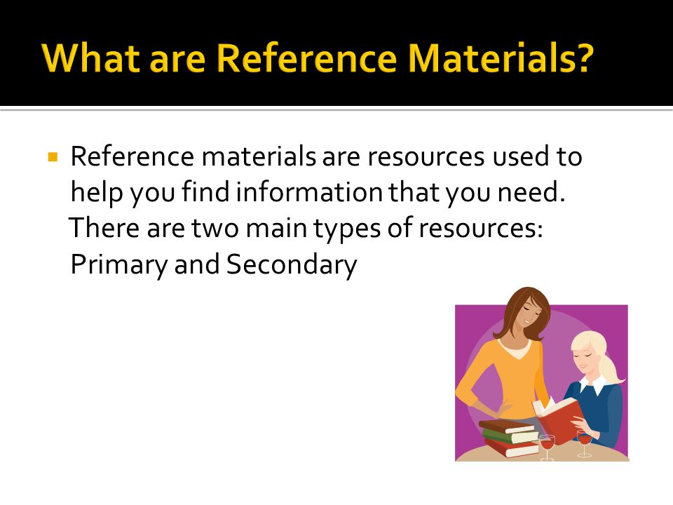 What are Reference Materials