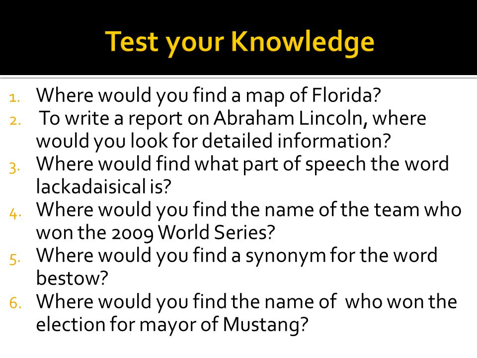 Test your Knowledge Where would you find a map of Florida