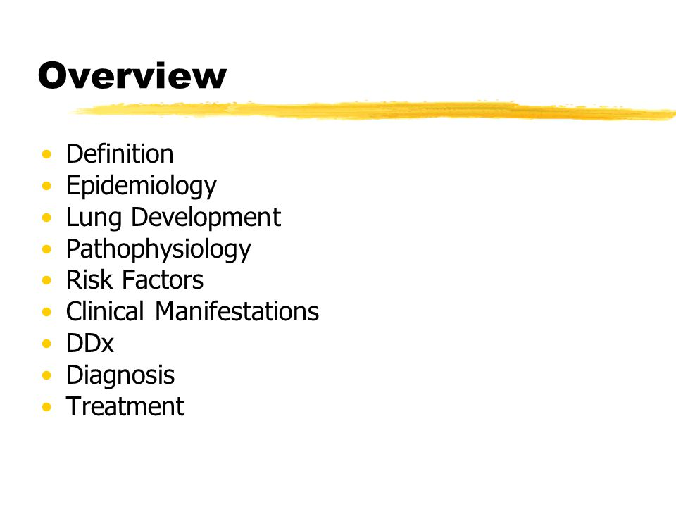 Overview Definition Epidemiology Lung Development Pathophysiology