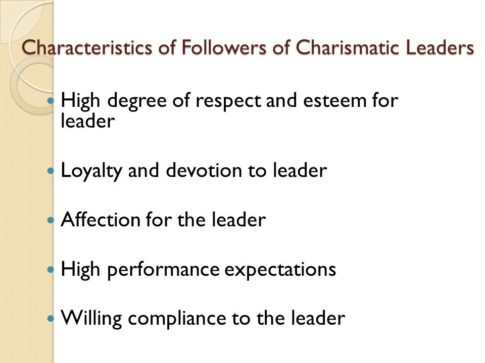a characteristics of charisma The result of follower attribution influenced by leader characteristics and behavior and by the context the debate concerning the locus of charismatic leadership states that charisma could be the result of all the following except the emotional involvement of the followers, the leaders extraordinary qualities, the situation facing the leader.