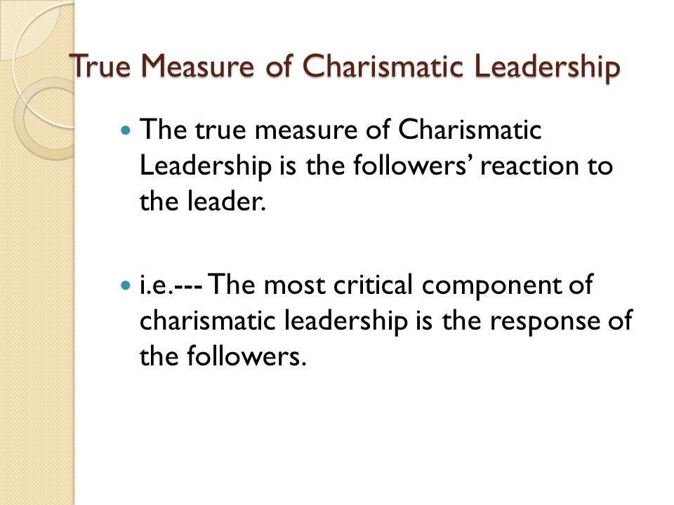 an essay on the true measure of a leader and leadership More than anything, i think  the true measure of a leader  is getting results while leading others most any leadership style or approach can be forgiven, copied, used over-and-over again if it produces results.